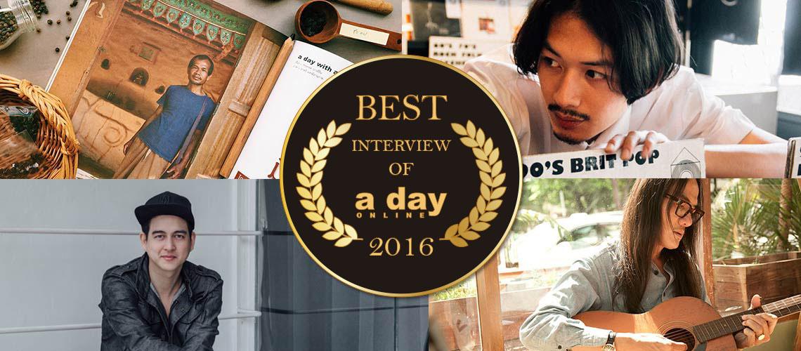 [Best of A DAY ONLINE] 5 บทสัมภาษณ์ที่มีผู้อ่านเยอะที่สุดในเว็บ a day ปี 2016
