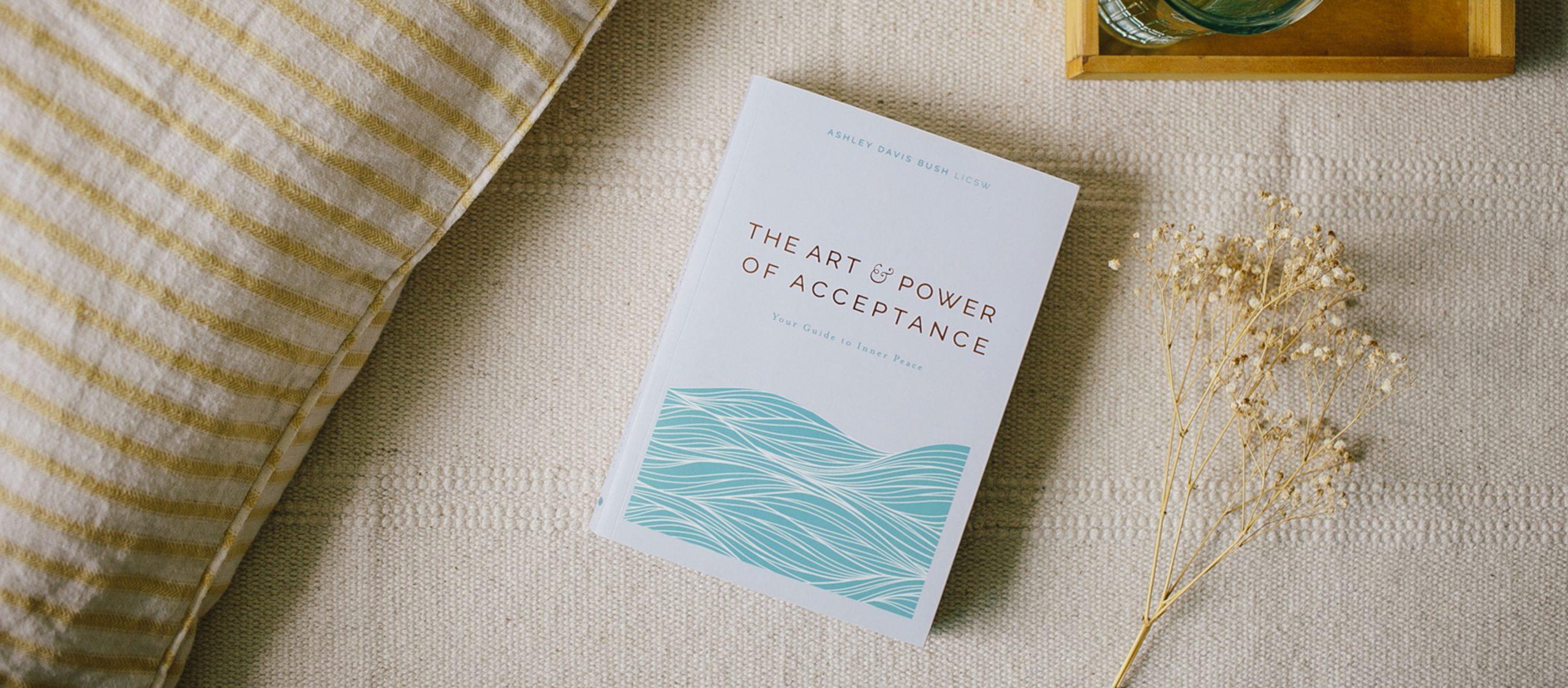The Art & Power of Acceptance: ปลดปล่อยตัวเองด้วยศิลปะแห่งการยอมรับ