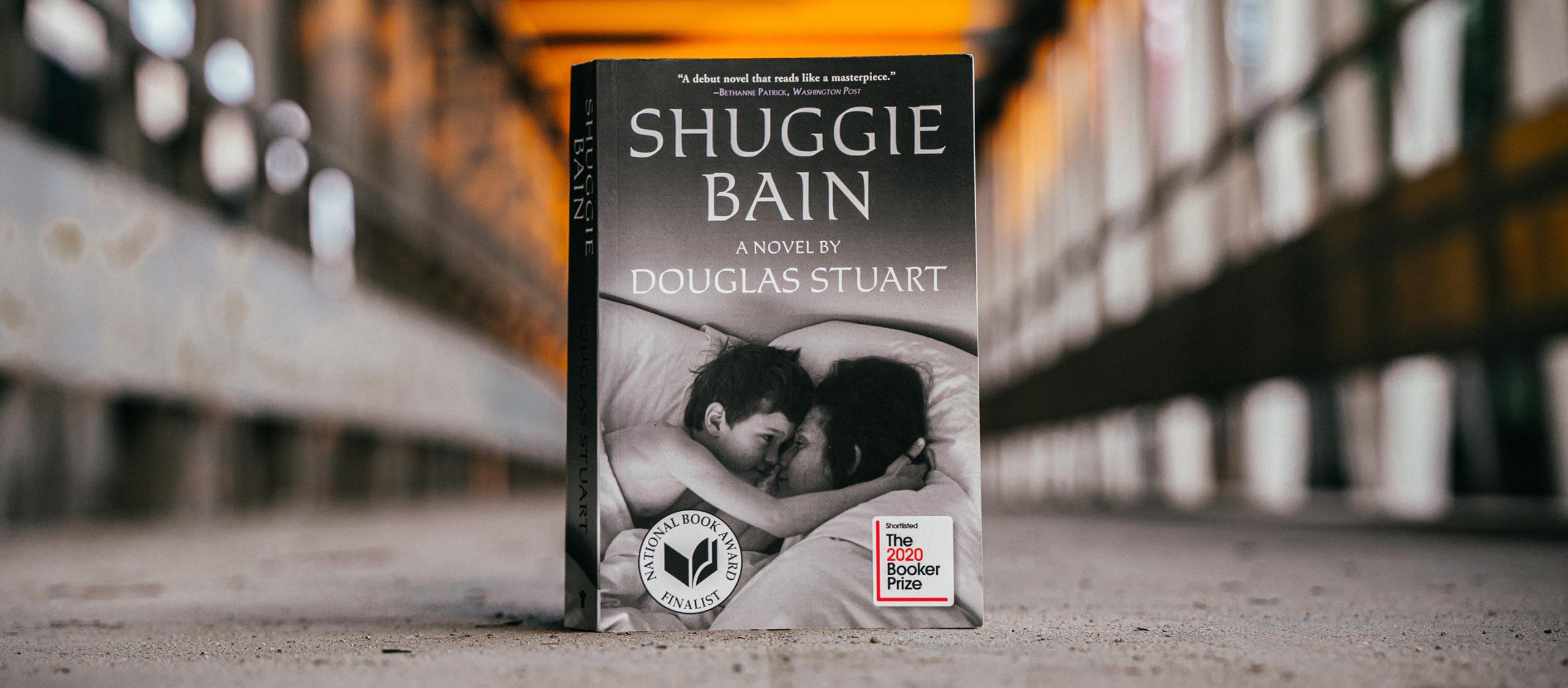 จดหมายรักถึงแม่ผู้จากไป Shuggie Bain นวนิยายรางวัล The Booker Prize ปีล่าสุด
